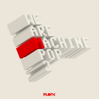 We are Machine Pop 2