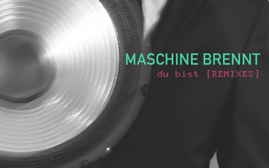 Maschine Brennt remixed